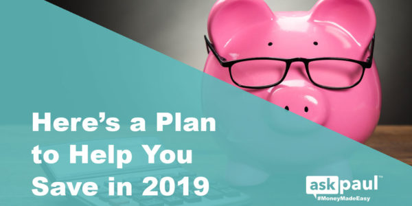 Here's a Plan to Help You Save in 2019